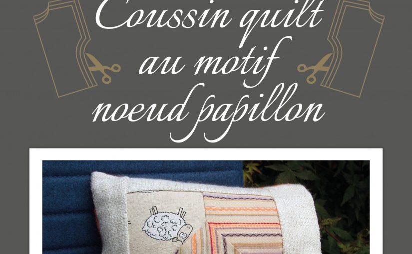 Comment réaliser un coussin quilt au motif noeud papillon, assorti à la couverture